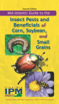 Mid-Atlantic Guide to Insect Pests and Beneficials of Corn, Soybean and Small Grains